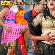 Kach Hi Umar Me Songs