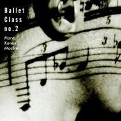 Karen Maciver Ballet Class No. 2 Songs