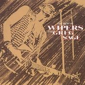Best Of The Wipers And Greg Sage Songs