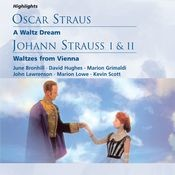 O. Straus: A Waltz Dream; J. Strauss I & II: Waltzes from Vienna Songs