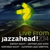 Live From Jazzahead! 2014 - Danish Night / German Jazz Expo / Overseas Night / European Jazz Meeting Songs