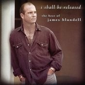 I Shall Be Released: The Best Of James Blundell (Australian Import) Songs