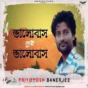 Bhalobas Tui Bhalobas Priyotosh Banerjee Full Mp3 Song