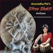 Anuradha Pal's Stree Shakti Anthem (For Female Empowerment) Songs
