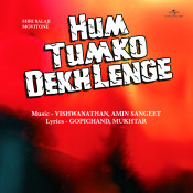 Hum Tumko Dekh Lenge Songs