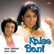 Kaise Bani Songs