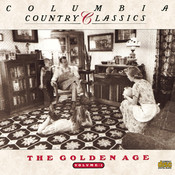 Columbia Country Classics Volume 1: The Golden Age Songs