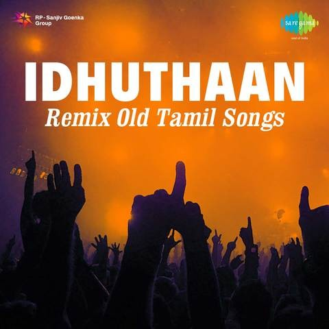 Idhuthaan Remix Old Tamil Songs Songs Download: Idhuthaan