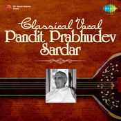 Classical Vocal By Pandit Prabhudev Sardar Songs
