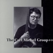 The Carl Michel Group (+) Songs