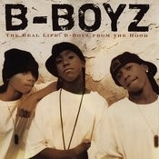 The Real Life: B-Boyz From The Hood Songs