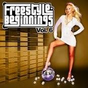 Essential Media Group Presents: Freestyle Beginnings, Vol.6 Songs