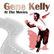 Gene Kelly At The Movies Songs