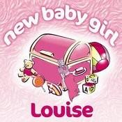 New Baby Girl Louise Songs