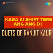 Kara Ki Shift Tere Ang Ang Di - Duets Of Ranjit Kaur Songs