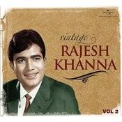 Vintage Rajesh Khanna - Vol.2 Songs
