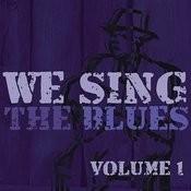 We Sing The Blues Vol. 1 Songs