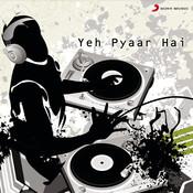 Yeh Pyaar Hai Songs