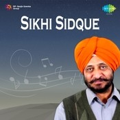 Sikhi Sidque Songs