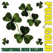 Pure Gold Traditional Irish Ballads Songs