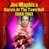 Joe Maphis & Guests At The Town Hall 1958-1961 Songs