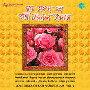 Love Songs Of Kazi Nazrul Vol 2 Songs