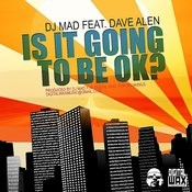 Is It Going To Be Ok Feat. Dave Alen Songs
