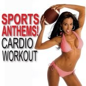 Sports Anthems! Cardio Workout Songs