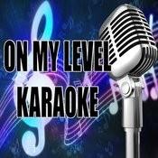 On My Level (Karaoke) Songs