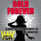 Gold Forever (Cover Version Tribute To The Wanted) Songs