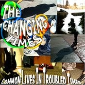 Common Lives In Troubled Times Songs