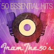 50 Essential Hits From The 50's Songs