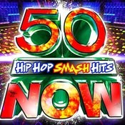 50 Hip Hop Smash Hits Now! Songs
