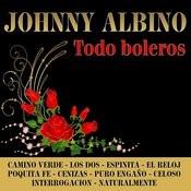 Todo Boleros Johnny Albino Songs