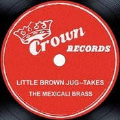 Little Brown Jug--Takes Songs