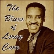 The Blues Of Leroy Carr Songs