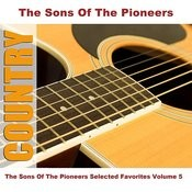 The Sons Of The Pioneers Selected Favorites, Vol. 5 Songs