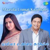 Maasila Unmai Kaathale Songs