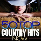 50 Top Country Hits Now! Songs