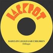Babylon Leggo Jah Children Song