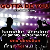 Gotta Be You (Originally Performed By One Direction) [Karaoke Audio Version] Songs