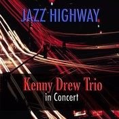 Jazz Highway: Kenny Drew Trio In Concert Songs