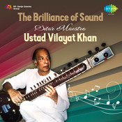 The Brilliance Of Sound - Sitar Maestro Ustad Vilayat Khan Songs