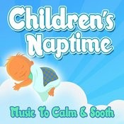 Children's Naptime - Music To Calm & Sooth Songs