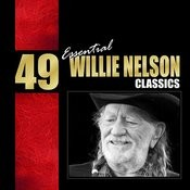 49 Essential Willie Nelson Classics Songs