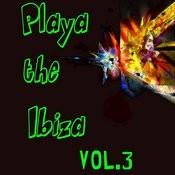 Playa De Ibiza Vol. 3 Songs