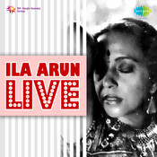 Ila Arun (live) Songs