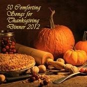 50 Comforting Songs For Thanksgiving Dinner 2012 Songs