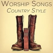 Worship Songs: Country Style Songs