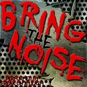 Bring The Noise Songs
